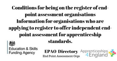 Conditions for being on the register of end-point assessment organisations Information for organisations who are applying to register to offer independent end-point assessment for apprenticeship standards.
