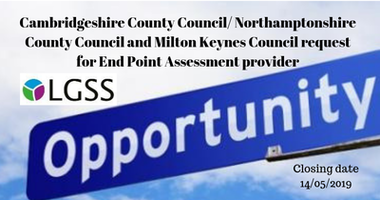 Cambridgeshire County Council/ Northamptonshire County Council and Milton Keynes Council request for End Point Assessment provider