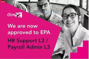 We are pleased to announce that we have been approved by the ESFA to provide End Point Assessment (EPA) for a further 2 Standards - Payroll Administrator L3 and HR Support L3.    This takes the total number of Standards DSW is able to assess to 29
