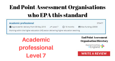 End Point Assessment Organisations who EPA Academic Professional, Level 7