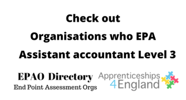 EPAO's who EPA Assistant accountant Level 3 Apprenticeship Standard