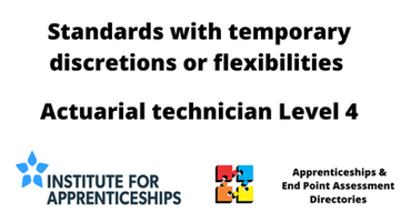 Actuarial technician Level 4:  with temporary discretions or flexibilities