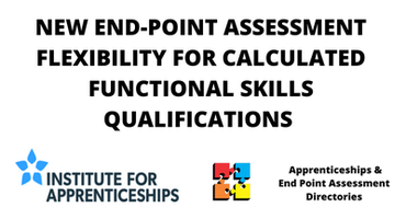 NEW END-POINT ASSESSMENT FLEXIBILITY FOR CALCULATED FUNCTIONAL SKILLS QUALIFICATIONS 22nd May