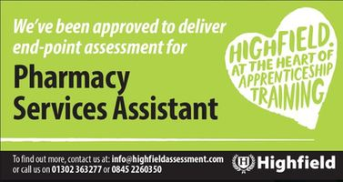 HIghfield  approved to deliver end-point assessment (EPA) for the pharmacy services assistant standard.