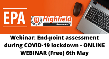 Webinar: End-point assessment during COVID-19 lockdown - ONLINE WEBINAR