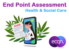 End Point Assessments for Health and Social Care: Everything You Need to Know