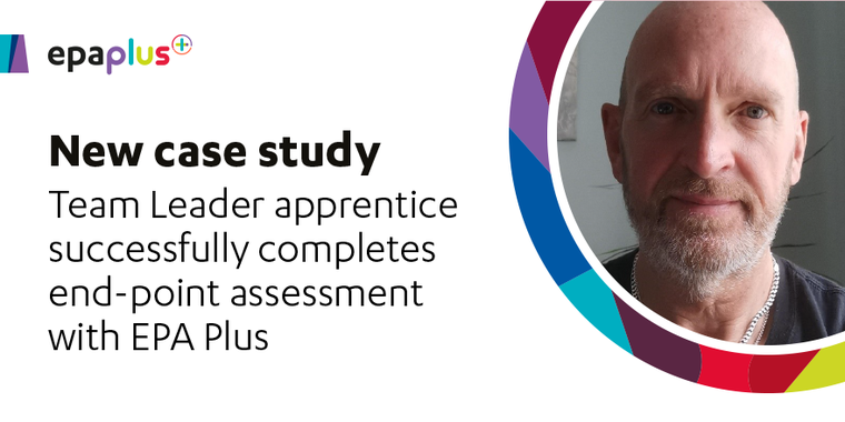 Team Leader apprentice successfully completes end-point assessment with EPA Plus